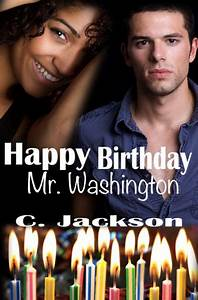 Happy Birthday Mr. Washington by C. Jackson | NOOK Book ...