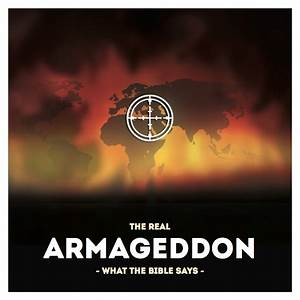 Bible in the News | The REAL Armageddon