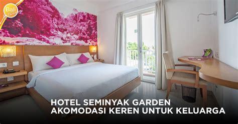 hotel seminyak garden akomodasi keren  keluarga