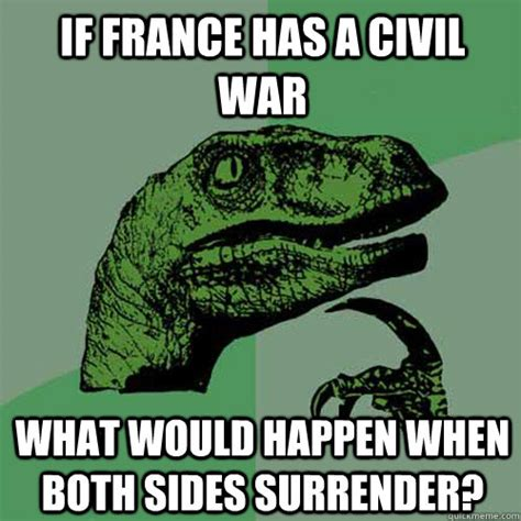 Meme France - if france has a civil war what would happen when both