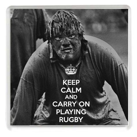 calm  carry  playing rugby drinks coaster   iconic picture   muddy fran cotton