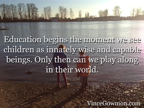 inspiring quotes  child learning  development vince