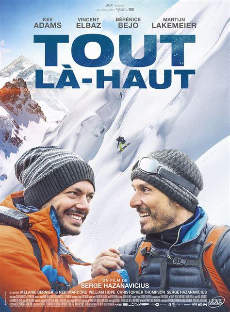 """""""tout Làhaut"""", Juste Un Film De Ski, Ou Un Film Juste Sur"""