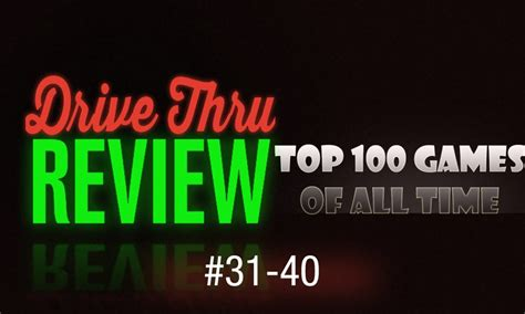Top 100 Games Of All Time #3140  Drive Thru Review