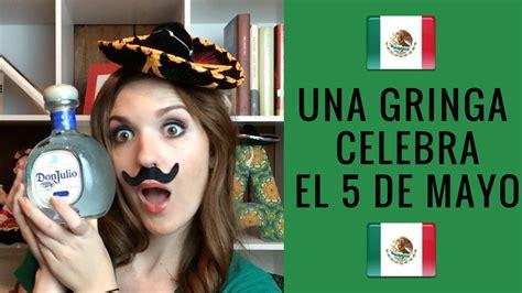 Una Gringa Celebra Cinco de Mayo - YouTube