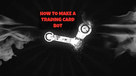 Maybe you would like to learn more about one of these? How to make a Steam Trading Card Bot Full Tutorial - YouTube