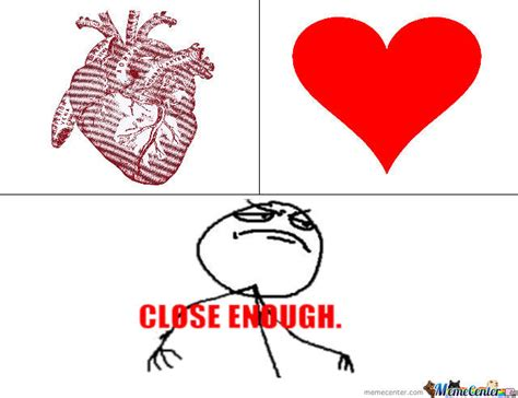 Close Enough Meme - close enough by bizarre meme center