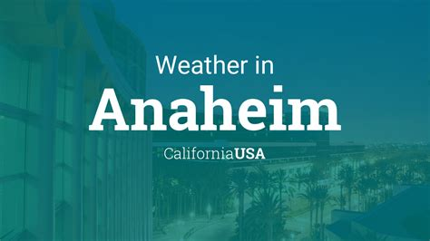weather  anaheim california usa