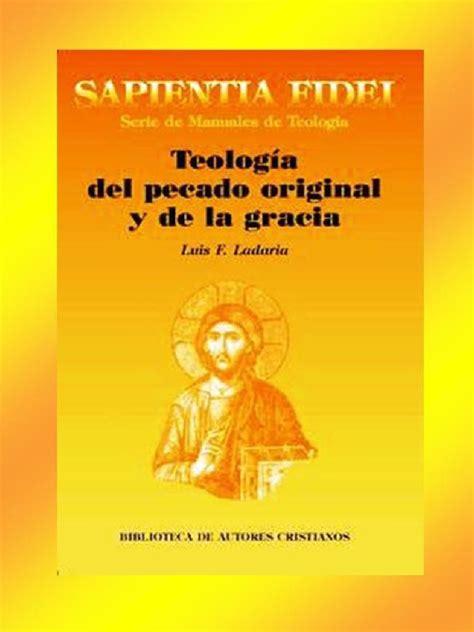 ladari in ferro teologia pecado original y de la gracia ladaria luis f