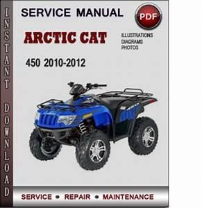 Service Manual Arctic Cat 450 2010 2011 2012 Factory Service Repair Manual Pdf