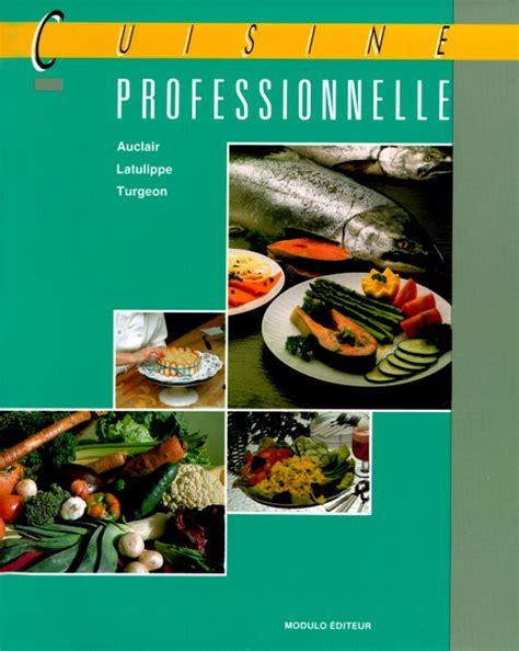 cuisine professionnelle prix cuisine professionnelle livre alimentation et cuisine modulo