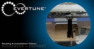 Routing And Installation Videos  U2022 Evertune Resources