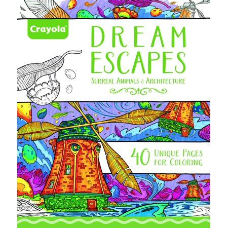 crayola 40 page adult coloring book dream escapes theme