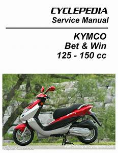 Kymco Bet  U0026 Win 125 And 150 Service Manual Printed By