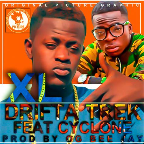 Download Drifta Trek Ft Cyclone Xl Prod By Og Be Jay