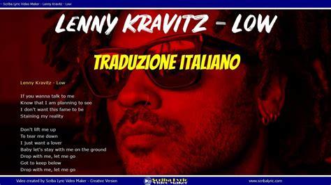 Lenny Kravitz Low (lyrics / Lyric Video) Testi Italiano