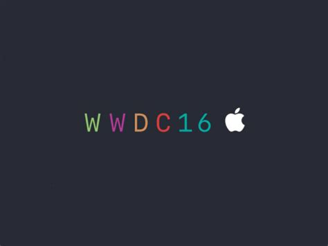 Apple WWDC 2016 How to Watch Live and What to Expect From