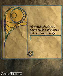 """""""A mind needs books as a sword needs a whetstone, if it is ..."""