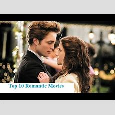Top 10 Hollywood Romantic Movies Off All Time Youtube