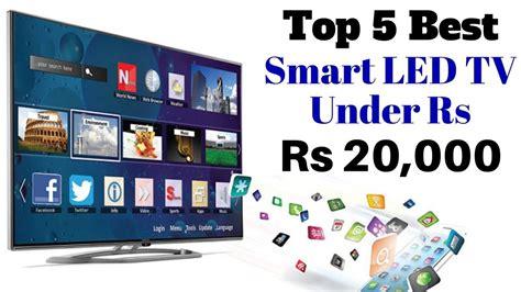 Best 32 Led Smart Tv Top 5 Best Led Smart Tv Rs 20000 Best Smart Led