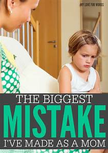 The biggest mistake I've made as a mom