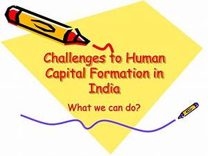 PPT - Challenges to Human Capital Formation in India ...