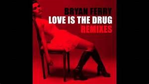 Bryan Ferry - Love is the Drug (Signal Flux Remix ...