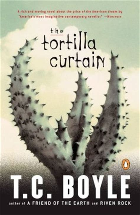 the tortilla curtain by t c boyle reviews discussion