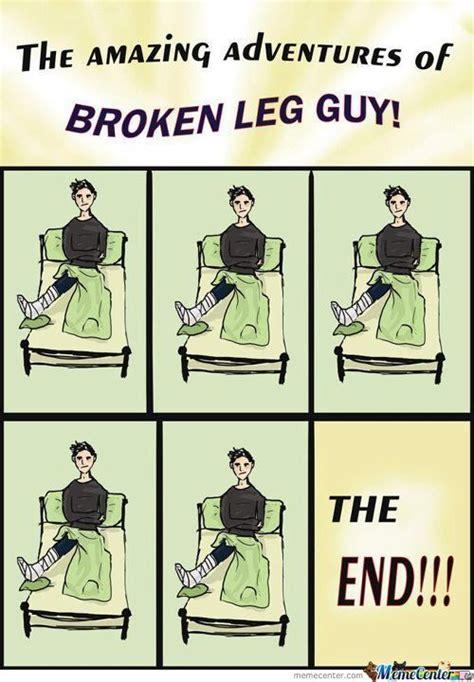 Broken Leg Meme - broken leg memes best collection of funny broken leg pictures