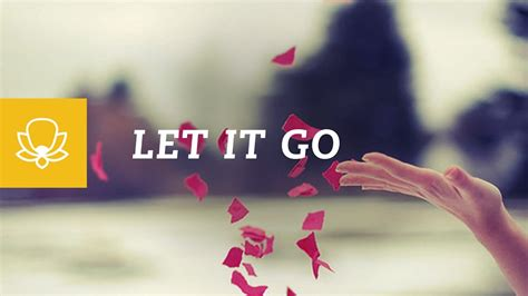 How To Let Things Go And Move On… With Mindfulness