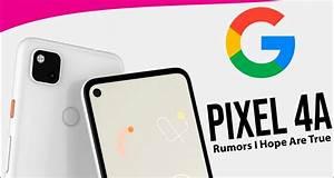 Pixel 4a Rumors I Hope Are True  U0026gt  Pixel 4 Manual User