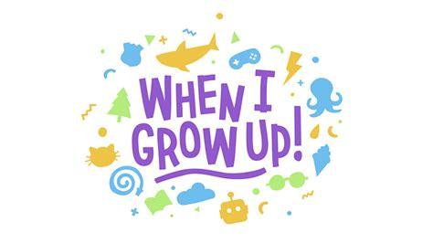When I Grow Up! - Academy.ca - Academy.ca