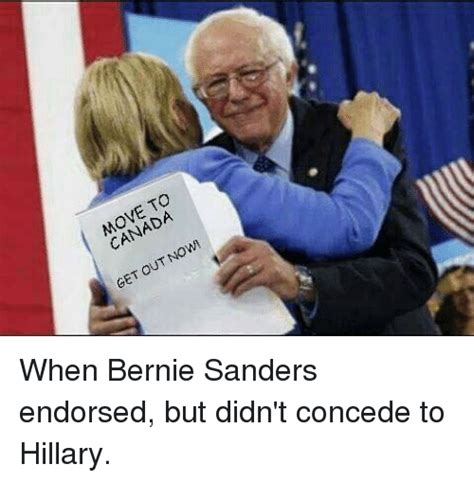 Bernie Dank Memes - canada now out get when bernie sanders endorsed but didn t concede to hillary bernie sanders