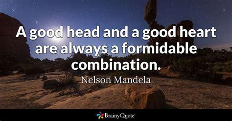 good head   good heart    formidable