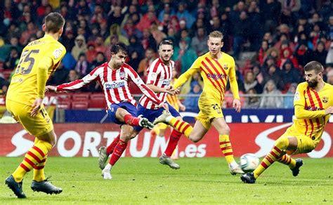Atlético-Barcelona, partido más atractivo en la jornada en ...