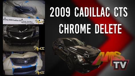 cadillac cts chrome delete project  youtube