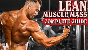 NO MORE BULKING! How to Build Lean Muscle Mass in 2018 ...