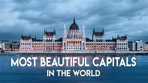 Top 10 Most Beautiful Capital Cities In The World 2017 ...