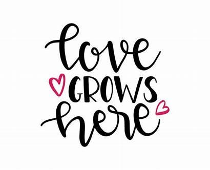 Grows Quotes Lovesvg Svg Cricut Quote Cut