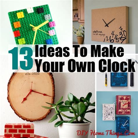 make your own clock 13 diy ideas to make your own clock diy home things