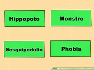 How to Pronounce the Fear of Long Words: 12 Steps (with ...