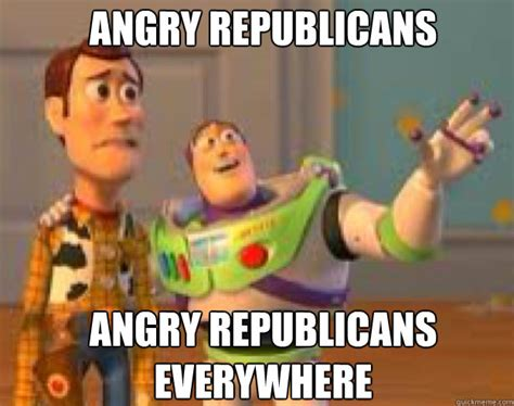 Buzz Lightyear And Woody Meme - angry republicans angry republicans everywhere woody and buzz everywhere quickmeme