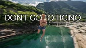 Don U0026 39 T Go To Ticino  Switzerland  - Travel Film By Tolt  11