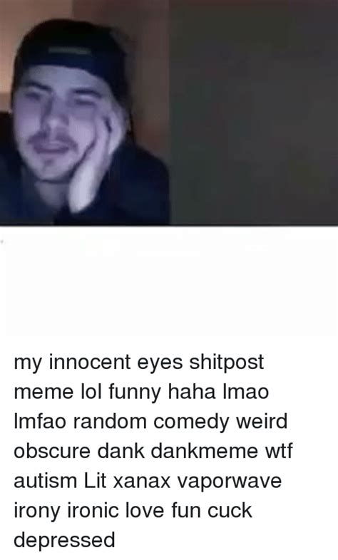 Shitpost Memes - funny innocent eyes memes of 2017 on sizzle spiders mating
