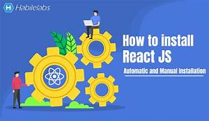 How To Install React Js   Automatic And Manual