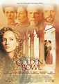 The Golden Bowl Movie Poster (#2 of 3) - IMP Awards