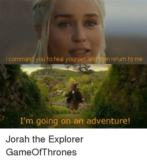 Adventure Meme - 25 best memes about im going on an adventure im going on an adventure memes