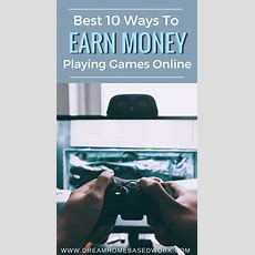 Best 10 Way To Earn Money Playing Games Online
