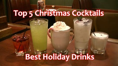 Top 5 Christmas Cocktails Best Holiday Drinks Youtube