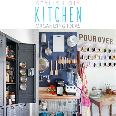 diy kitchen organizing solutions stylish diy kitchen organizing ideas the cottage market 6858